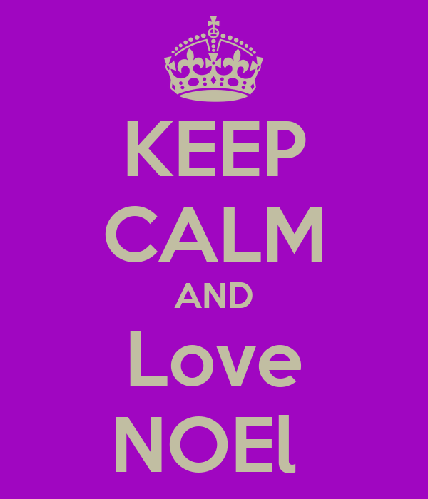 KEEP CALM AND Love NOEl