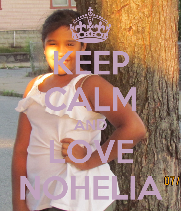 KEEP CALM AND LOVE NOHELIA