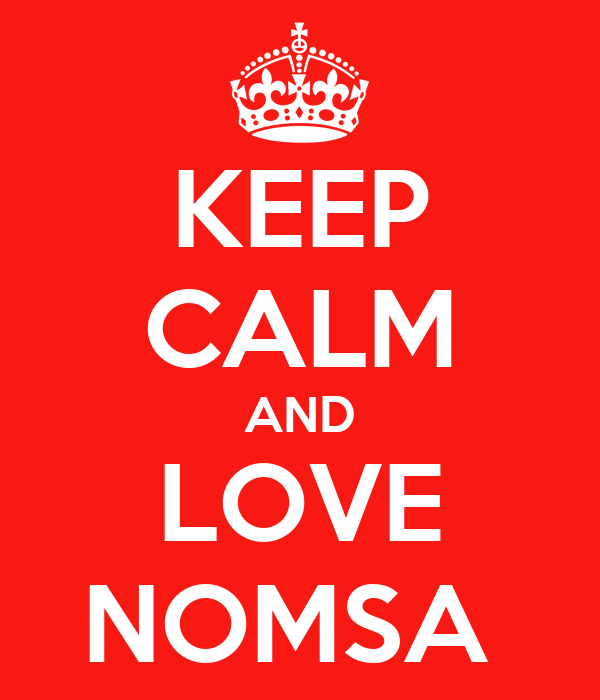 KEEP CALM AND LOVE NOMSA