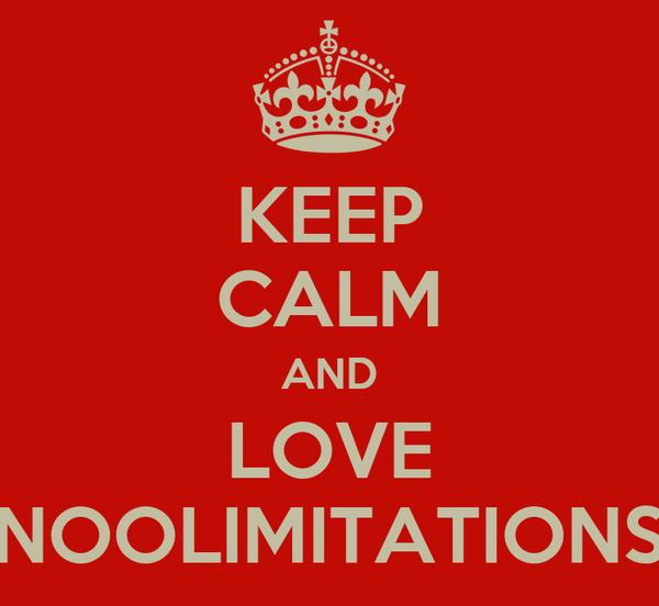KEEP CALM AND LOVE NOOLIMITATIONS