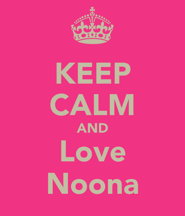 KEEP CALM AND Love Noona