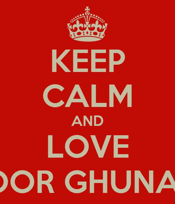 KEEP CALM AND LOVE NOOR GHUNAIM