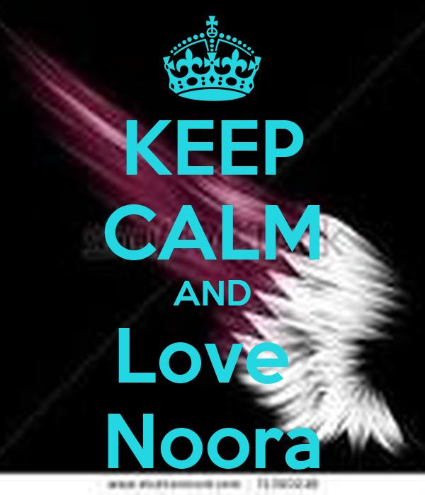 KEEP CALM AND Love  Noora