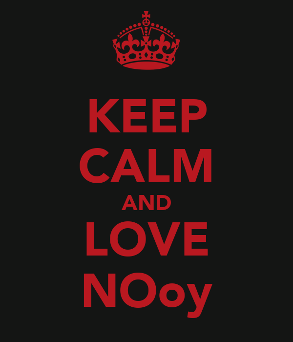 KEEP CALM AND LOVE NOoy