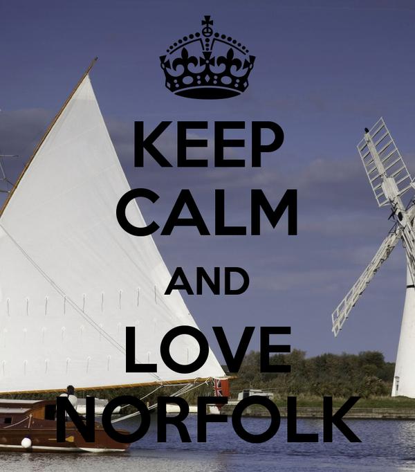 KEEP CALM AND LOVE NORFOLK