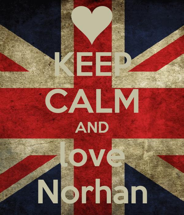 KEEP CALM AND love Norhan
