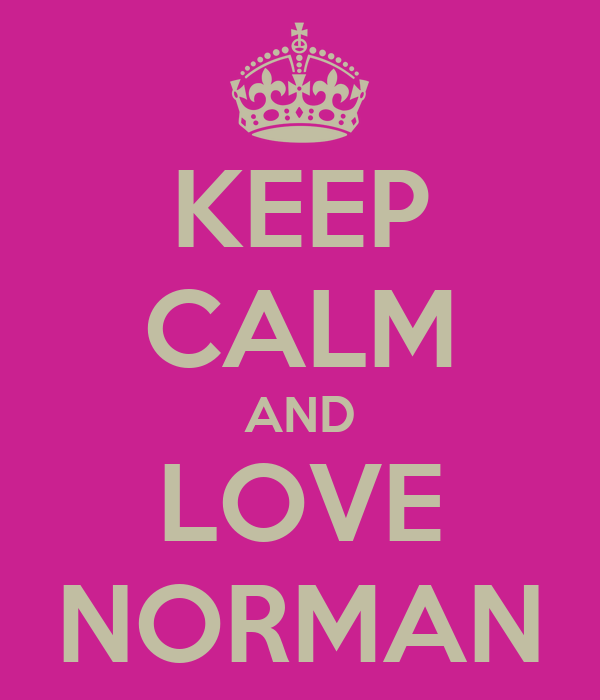 KEEP CALM AND LOVE NORMAN