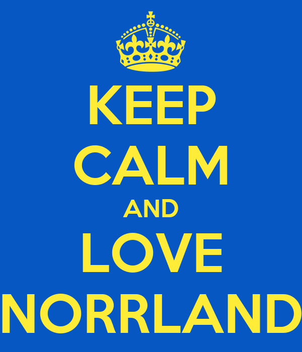 KEEP CALM AND LOVE NORRLAND