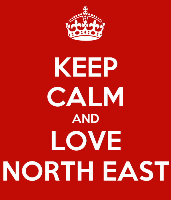 KEEP CALM AND LOVE NORTH EAST