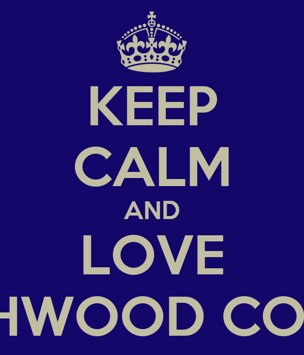 KEEP CALM AND LOVE NORTHWOOD COLLEGE