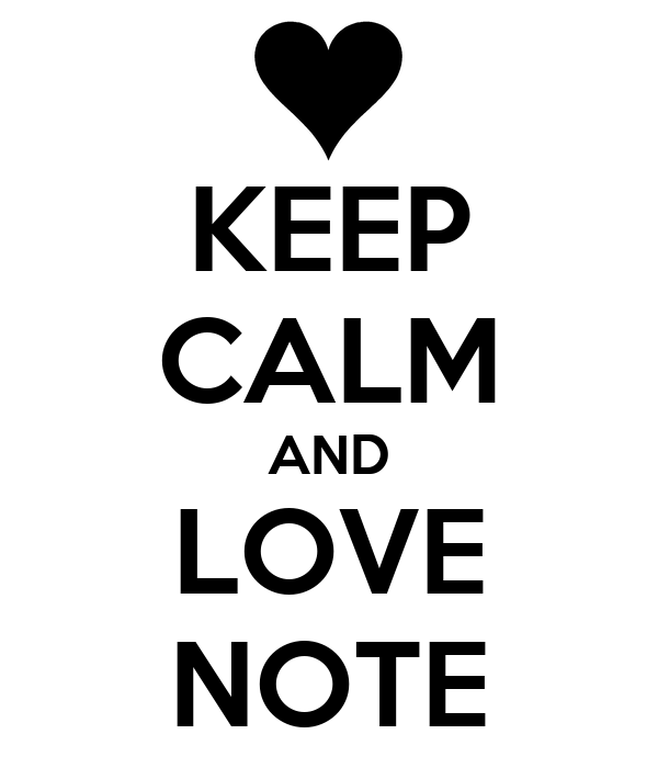 KEEP CALM AND LOVE NOTE