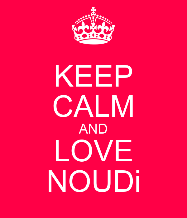 KEEP CALM AND LOVE NOUDi