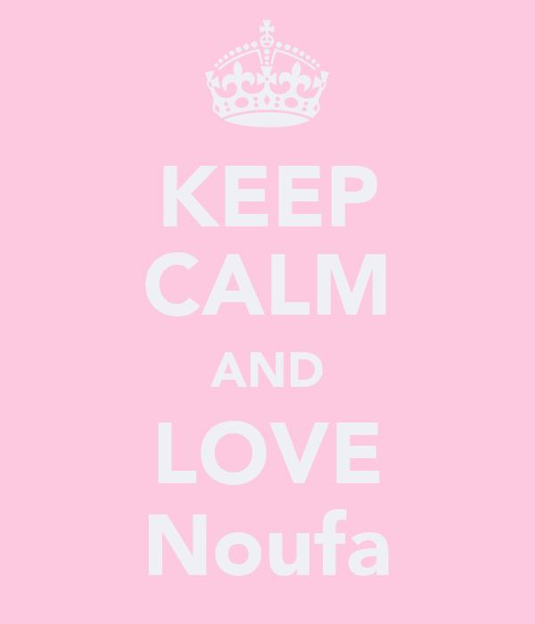 KEEP CALM AND LOVE Noufa