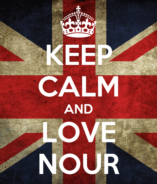 KEEP CALM AND LOVE NOUR