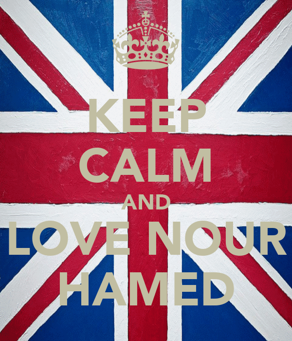 KEEP CALM AND LOVE NOUR HAMED