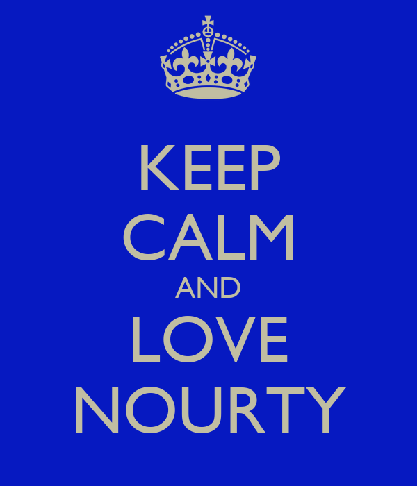 KEEP CALM AND LOVE NOURTY