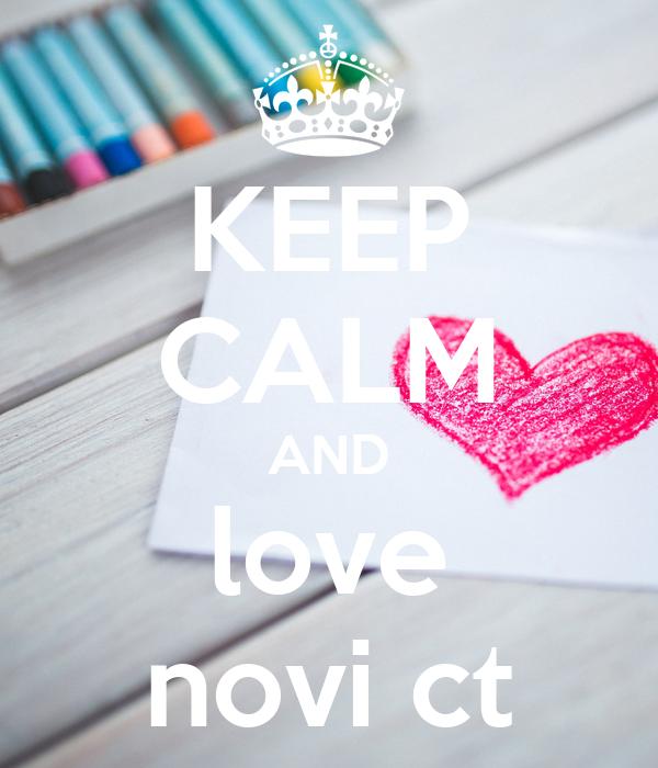 KEEP CALM AND love novi ct