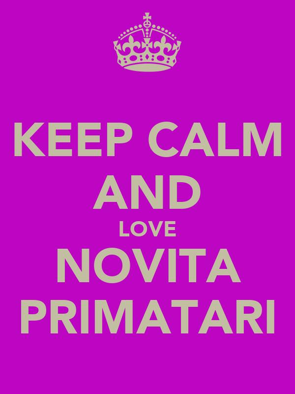 KEEP CALM AND LOVE NOVITA PRIMATARI