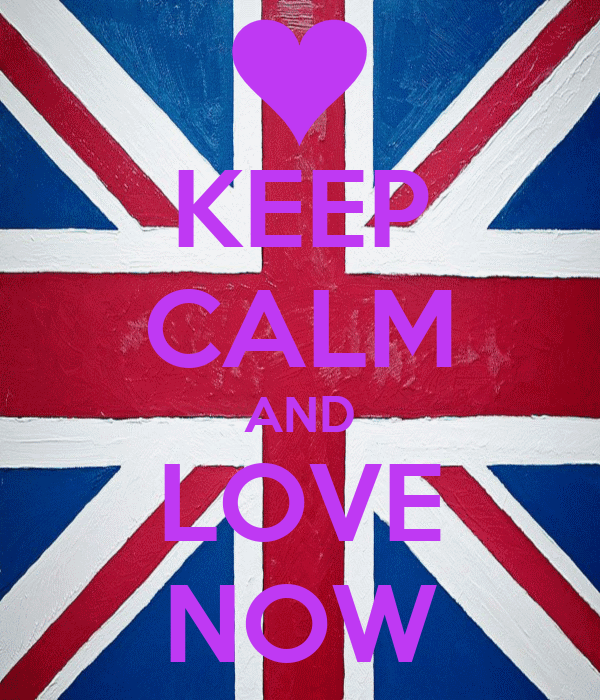 KEEP CALM AND LOVE NOW