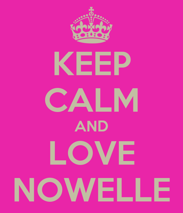 KEEP CALM AND LOVE NOWELLE