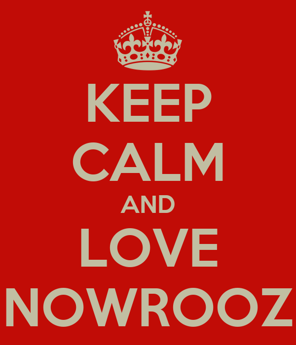 KEEP CALM AND LOVE NOWROOZ