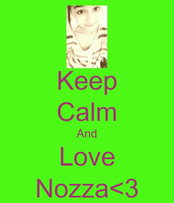 Keep Calm And Love Nozza<3