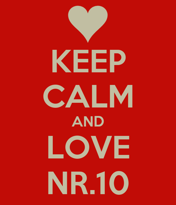KEEP CALM AND LOVE NR.10