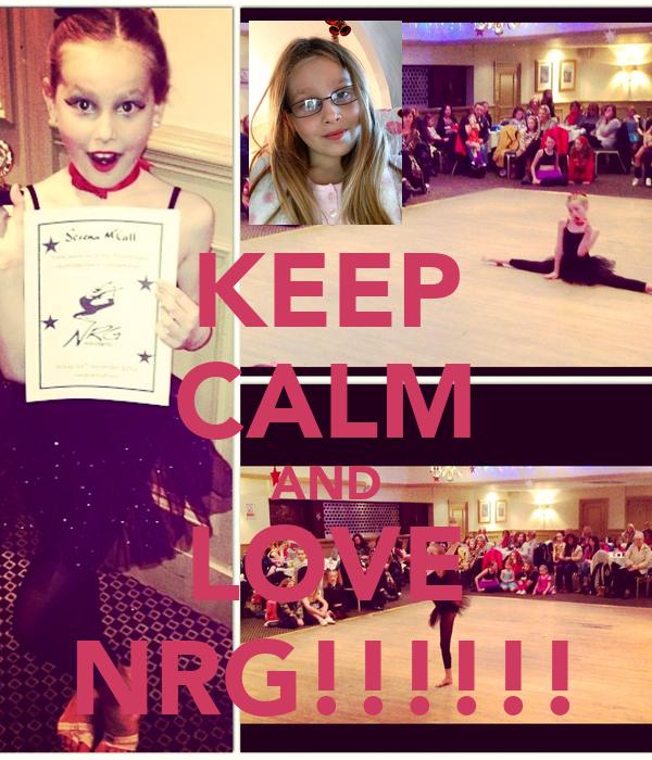 KEEP CALM AND LOVE NRG!!!!!!
