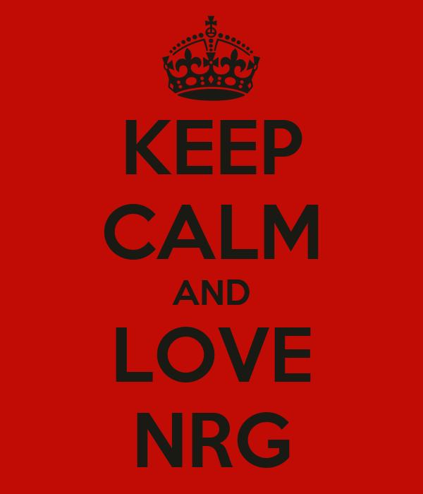 KEEP CALM AND LOVE NRG
