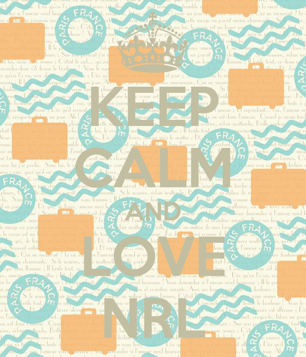 KEEP CALM AND LOVE NRL