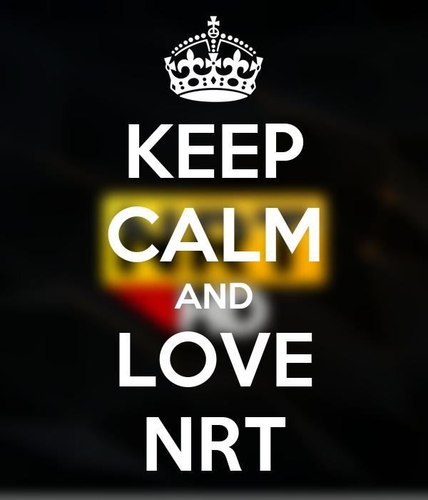 KEEP CALM AND LOVE NRT