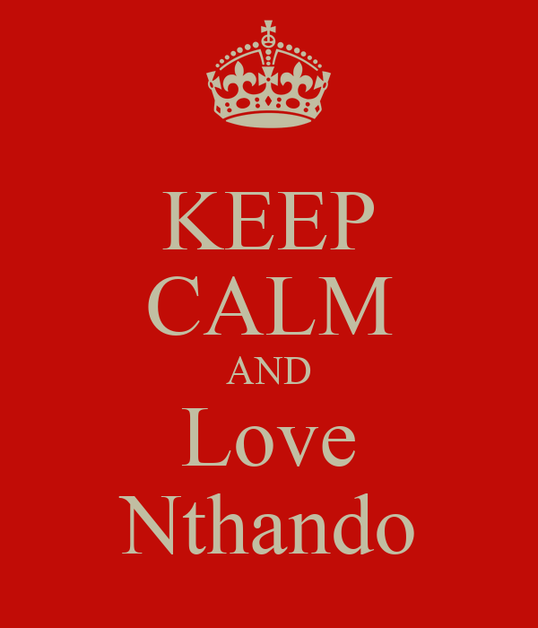 KEEP CALM AND Love Nthando