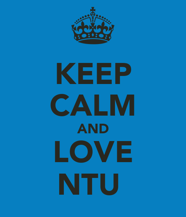 KEEP CALM AND LOVE NTU