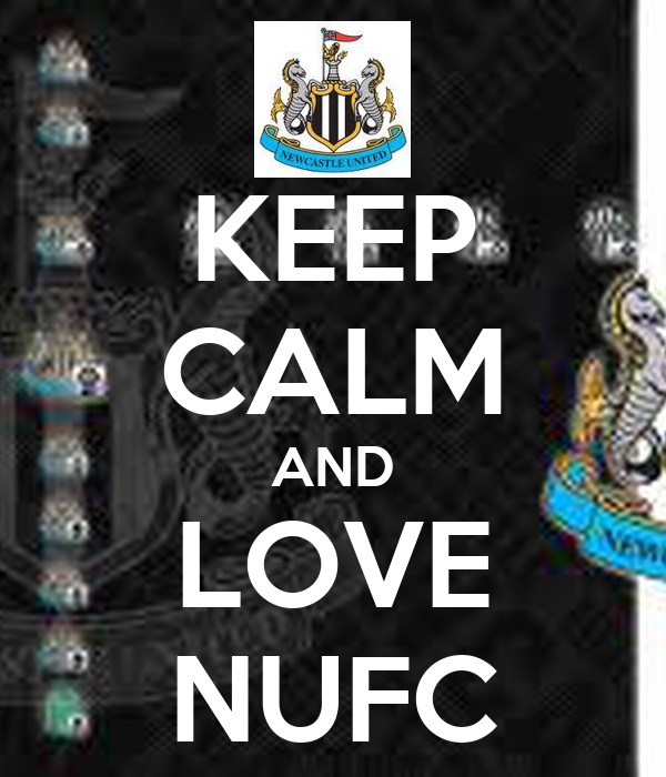KEEP CALM AND LOVE NUFC