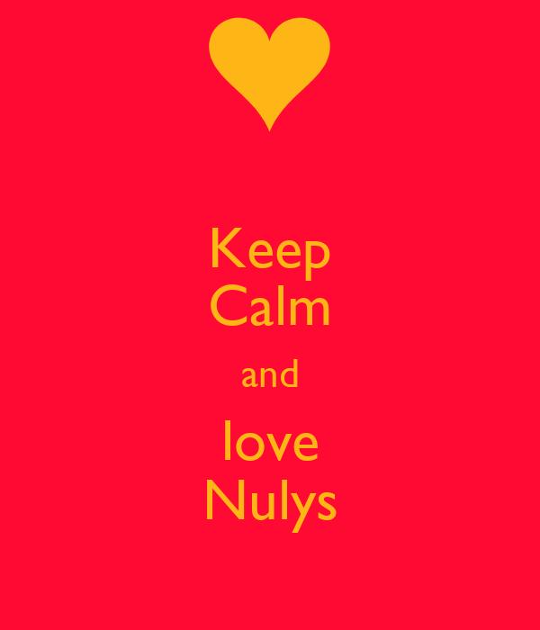 Keep Calm and love Nulys
