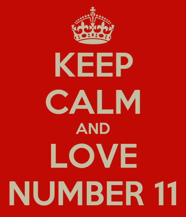 KEEP CALM AND LOVE NUMBER 11