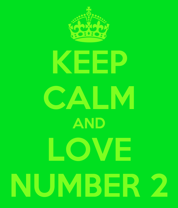KEEP CALM AND LOVE NUMBER 2