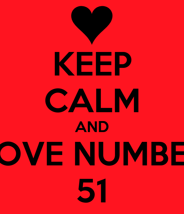 keep calm and love number 51 poster chloe keep calm o matic
