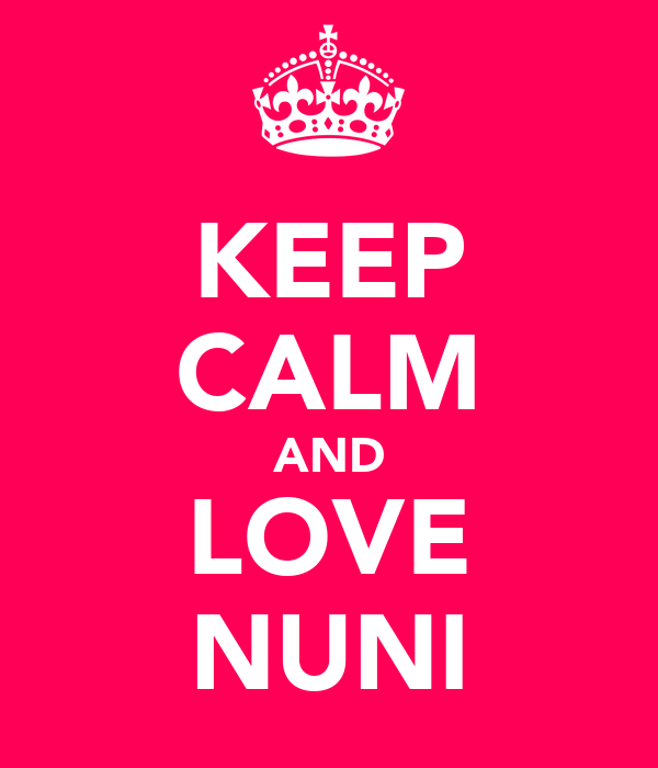 KEEP CALM AND LOVE NUNI