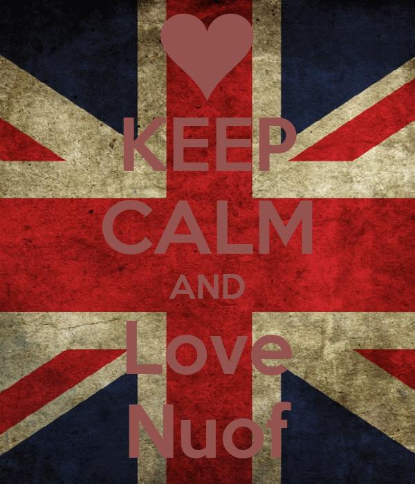 KEEP CALM AND Love Nuof