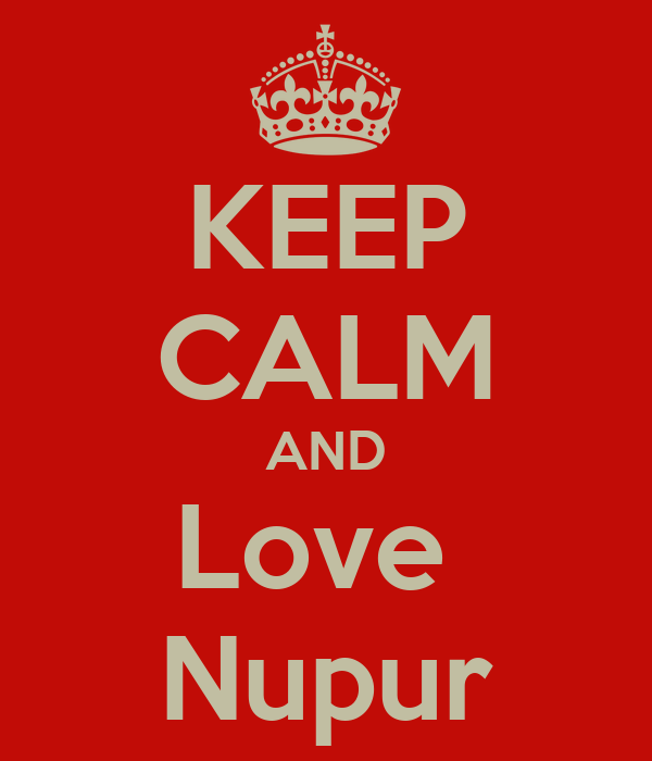 KEEP CALM AND Love  Nupur