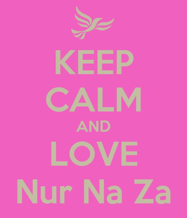 KEEP CALM AND LOVE Nur Na Za