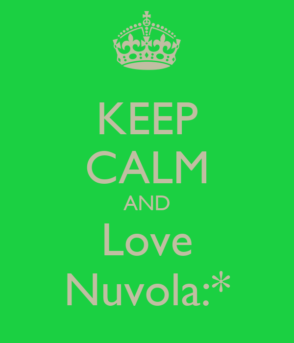 KEEP CALM AND Love Nuvola:*