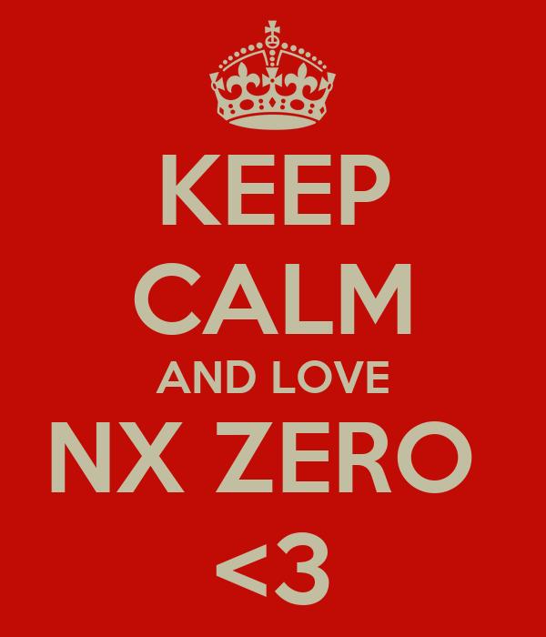 KEEP CALM AND LOVE NX ZERO  <3