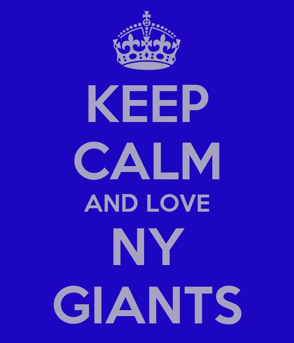 KEEP CALM AND LOVE NY GIANTS