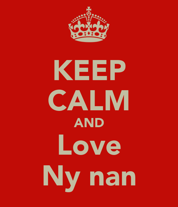 KEEP CALM AND Love Ny nan