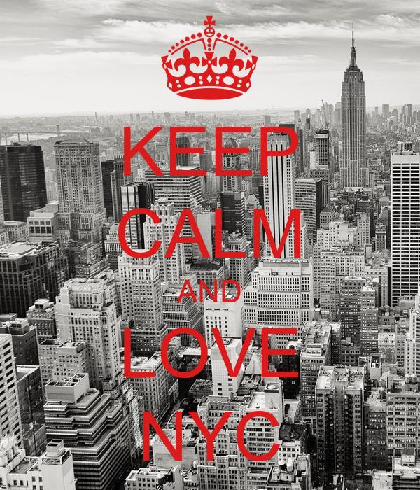 KEEP CALM AND LOVE NYC