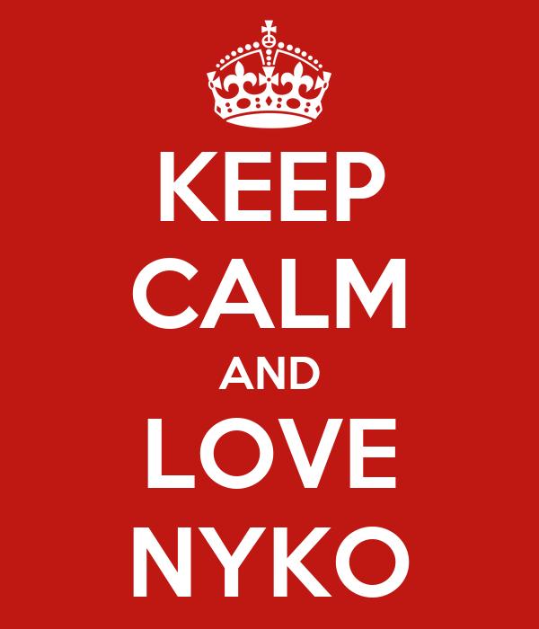 KEEP CALM AND LOVE NYKO