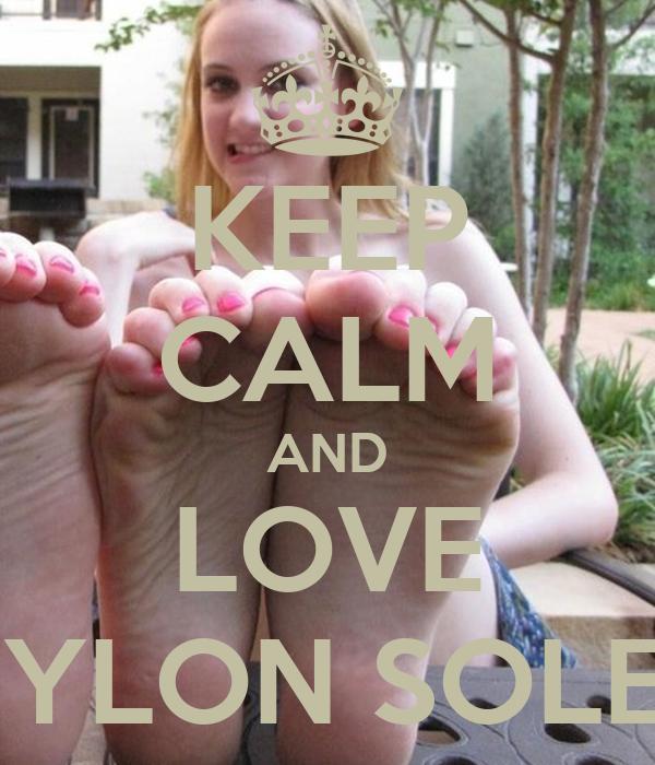 KEEP CALM AND LOVE NYLON SOLES