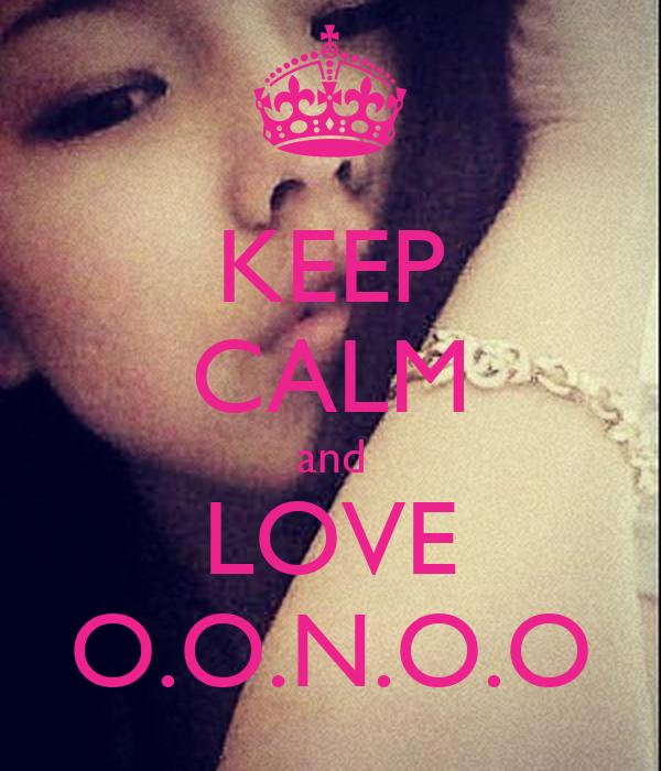 KEEP CALM and LOVE O.O.N.O.O